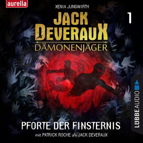 Pforte der Finsternis - Jack Deveraux Dämonenjäger 1 (Inszenierte Lesung) von Xenia Jungwirth