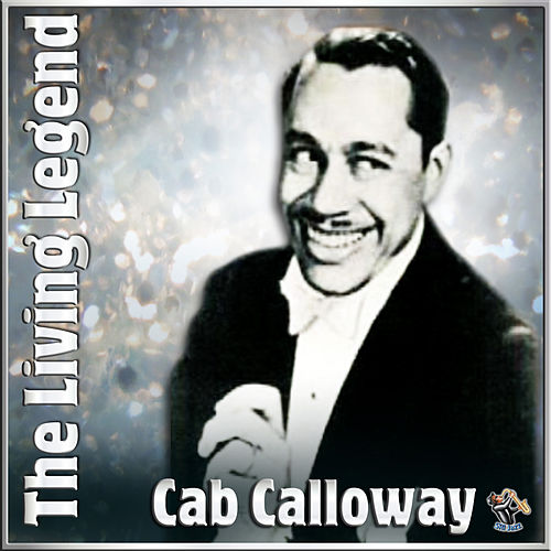 The Living Legend by Cab Calloway