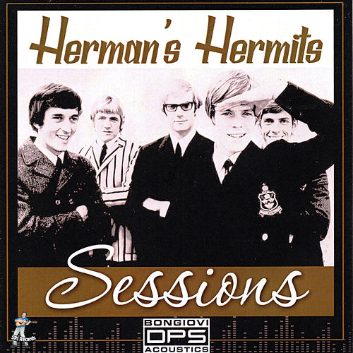 Herman's Hermits Sessions by Herman's Hermits