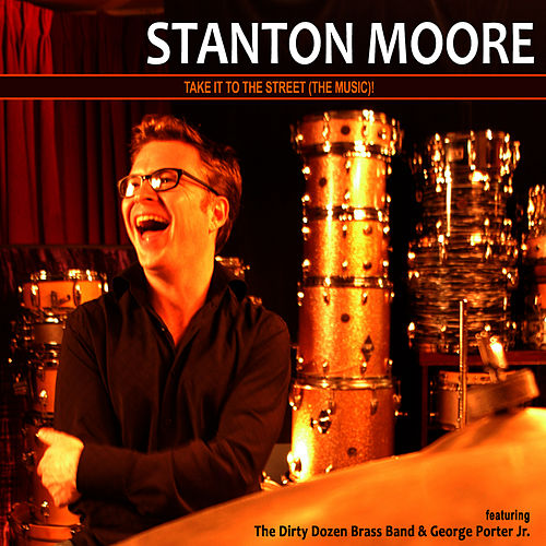 Take It to the Street (The Music) de Stanton Moore