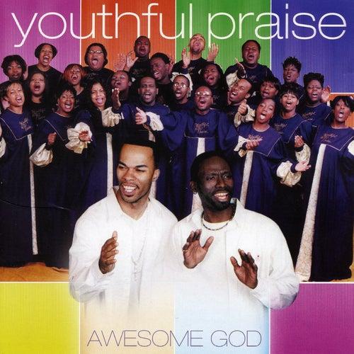 Awesome God by Youthful Praise