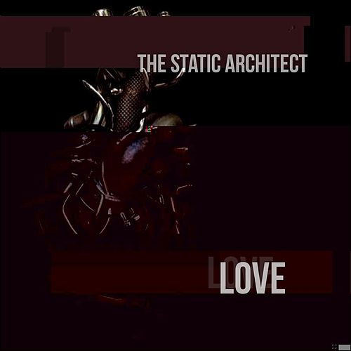 Love de The Static Architect