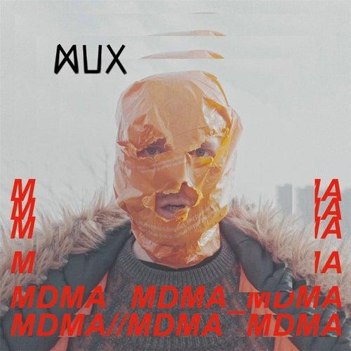 Mdma by Mux