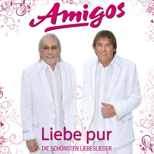 Liebe pur - die schönsten Liebeslieder von Amigos