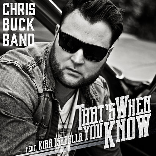 That's When You Know by Chris Buck Band