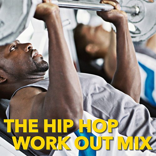 The Hip Hop Work Out Mix by Various Artists