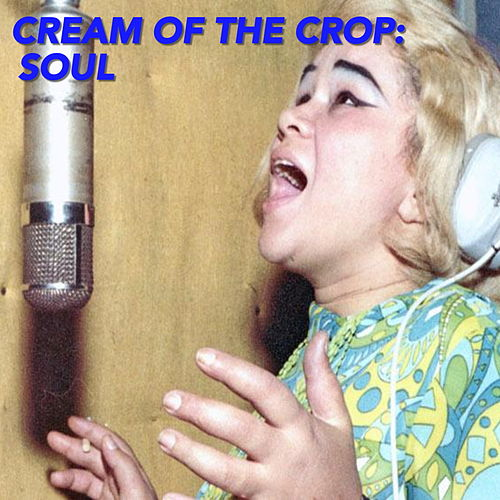 Cream Of The Crop: Soul by Various Artists
