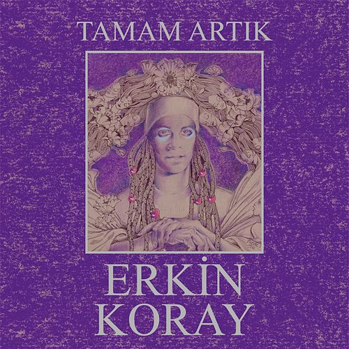 Tamam Artık (Remastered) by Erkin Koray