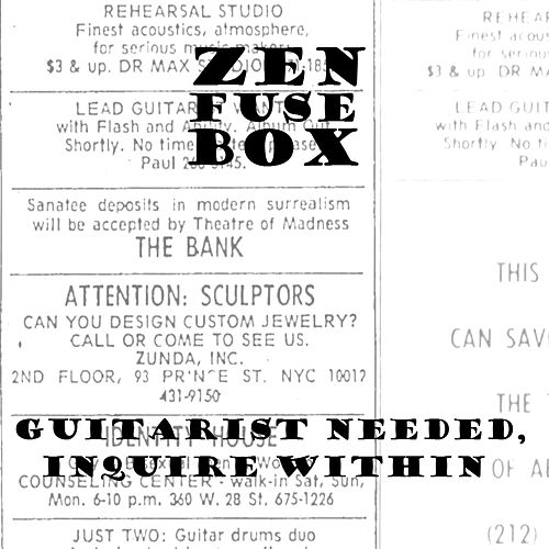 Guitarist Needed, Inquire Within de Zen Fuse Box