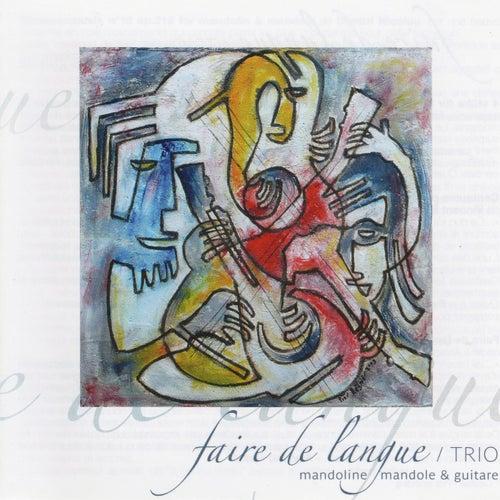 Faire de langue de Faire de Langue Trio