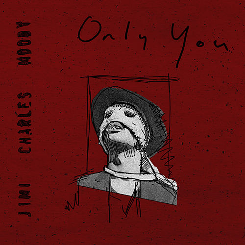 Only You by Jimi Charles Moody