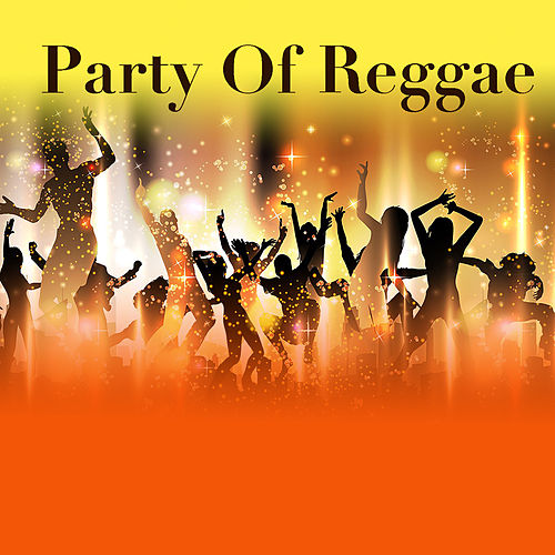 Party Of Reggae von Various Artists
