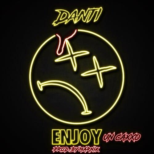Enjoy (un caxxo) de Danti
