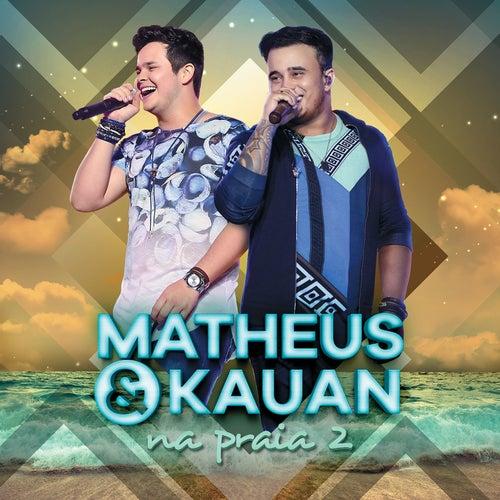 Na Praia 2 (Ao Vivo) de Matheus & Kauan