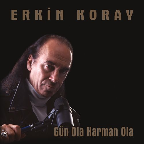 Gün Ola Harman Ola (Remastered) by Erkin Koray