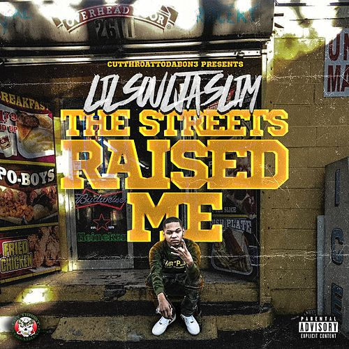 The Streets Raised Me von Lil Soulja Slim