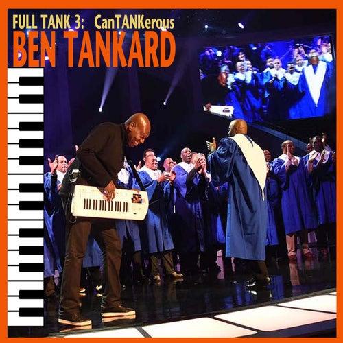 Full Tank 3: CanTANKerous de Ben Tankard