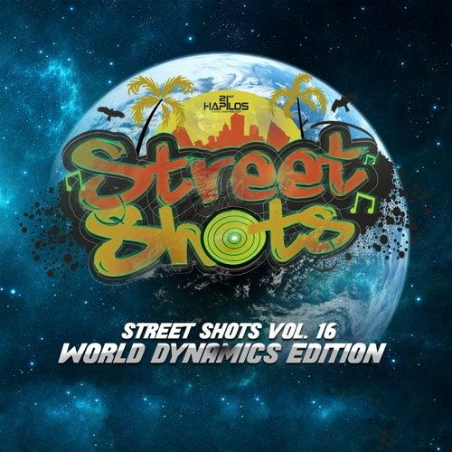 Street Shots (World Dynamics Edition), Vol. 16 by Various Artists