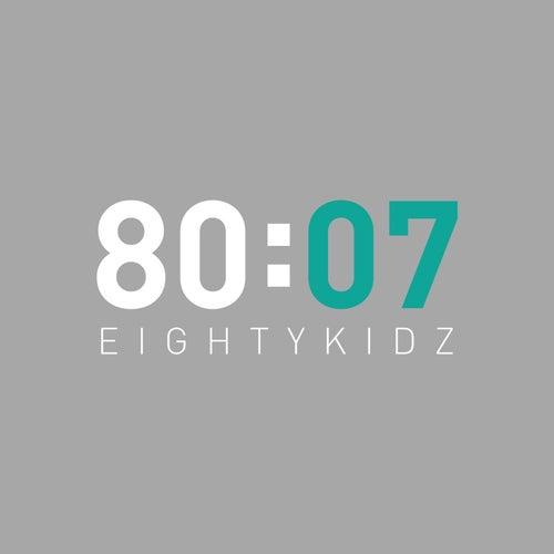 80:07 by 80Kidz