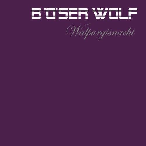 Walpurgisnacht von Böser Wolf