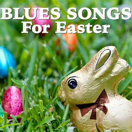 Blues Songs For Easter de Various Artists