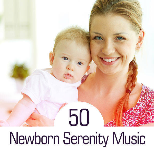 50 Newborn Serenity Music: Relaxing Music & Calm    by