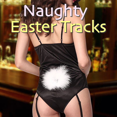 Naughty Easter Tracks de Various Artists
