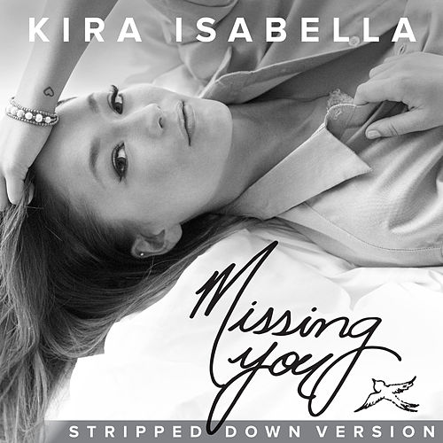 Missing You (Stripped Down Version) by Kira Isabella