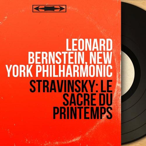 Stravinsky: Le sacre du printemps (Stereo Version) von Leonard Bernstein, Hildegard Behrens, Peter Hofmann, Yvonne Minton, Bernd Weikl, Hans Sotin, Symphonieorchester des Bayerischen Rundfunks