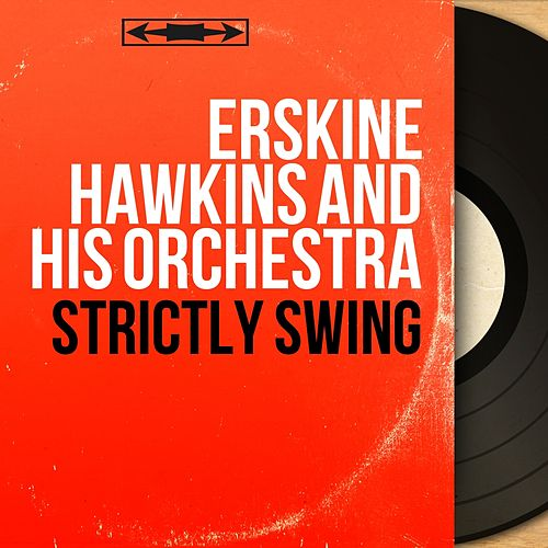 Strictly Swing (Mono Version) von Erskine Hawkins