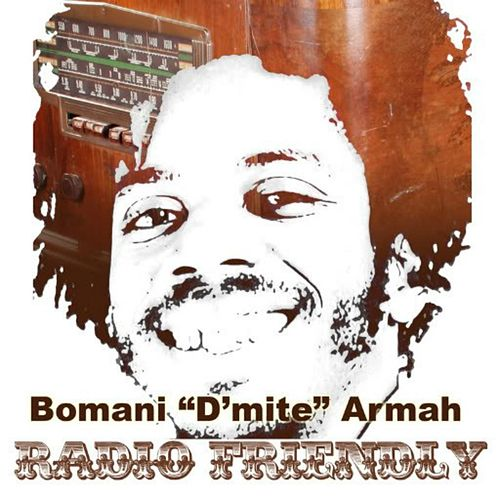 Radio Friendly by Bomani 'D'mite' Armah