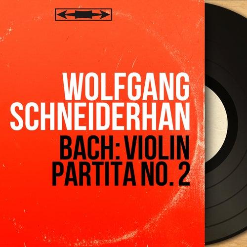 Bach: Violin Partita No. 2 (Mono Version) de Wolfgang Schneiderhan