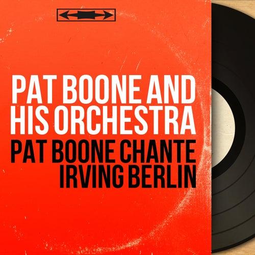 Pat Boone chante Irving Berlin (Mono Version) de Pat Boone