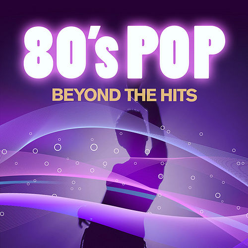 80's Pop Beyond the Hits von Various Artists