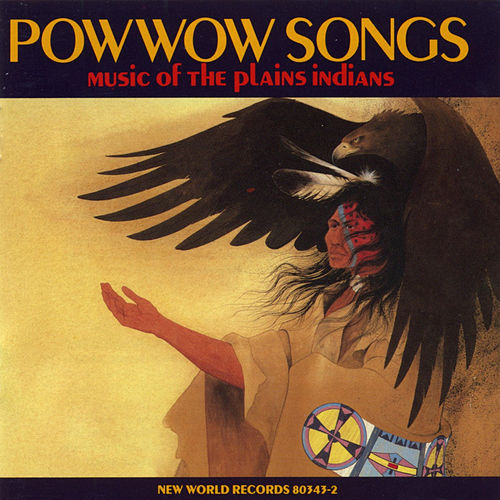 Pow Wow Songs: Music of the Plains Indians de Various Artists