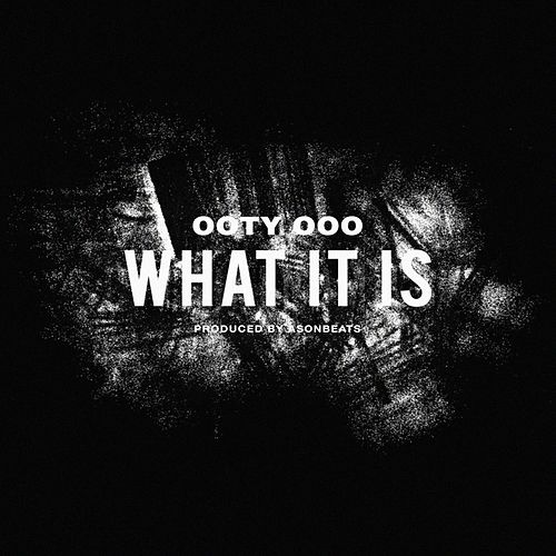 What It Is by Ooty Ooo