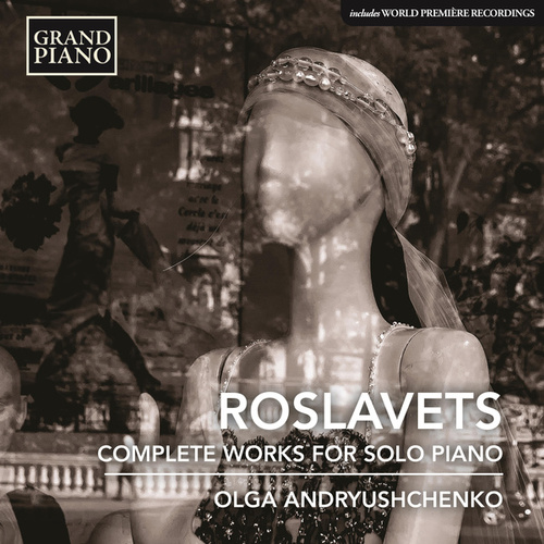 Roslavets: Complete Piano Works by Olga Andryushchenko
