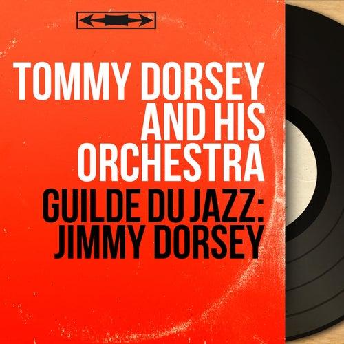Guilde du Jazz: Jimmy Dorsey (Mono Version) by Tommy Dorsey