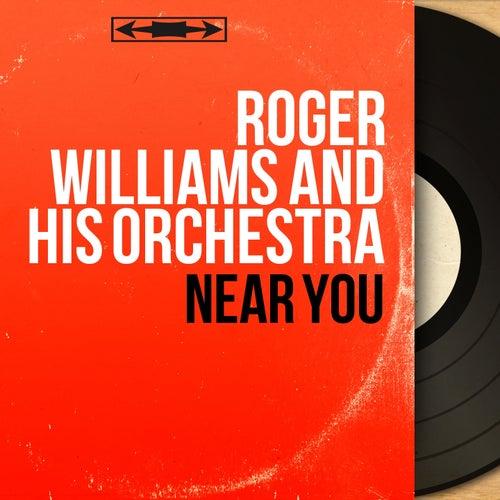 Near You (Stereo Version) di Roger Williams