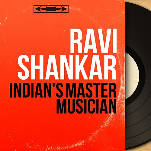 Indian's Master Musician (Mono Version) von Ravi Shankar