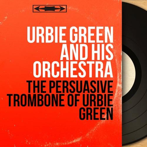 The Persuasive Trombone of Urbie Green (Stereo Version) di Urbie Green