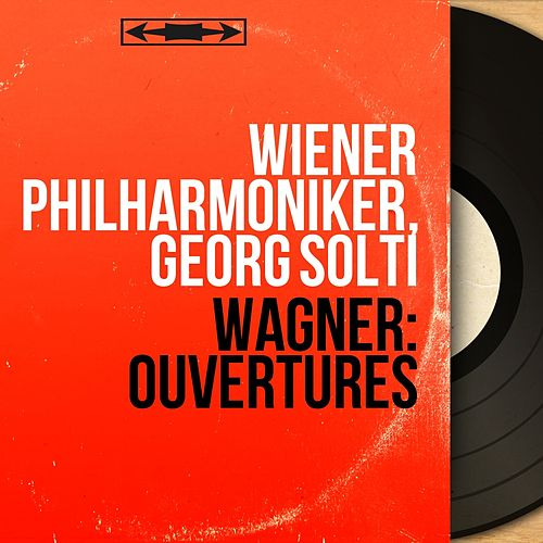 Wagner: Ouvertures (Mono Version) de Georg Solti