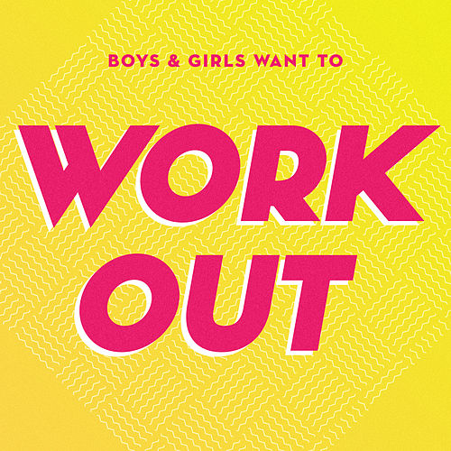 Boys & Girls Want to Workout de Various Artists