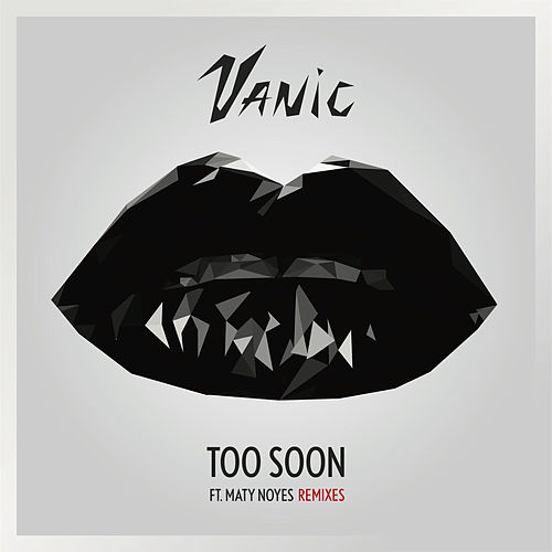 Too Soon (Remixes) von Vanic