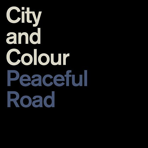 Peaceful Road by City And Colour