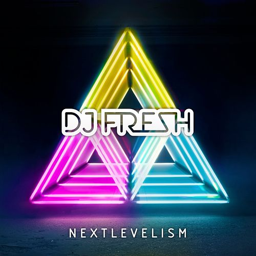 Nextlevelism (Deluxe Version) by DJ Fresh