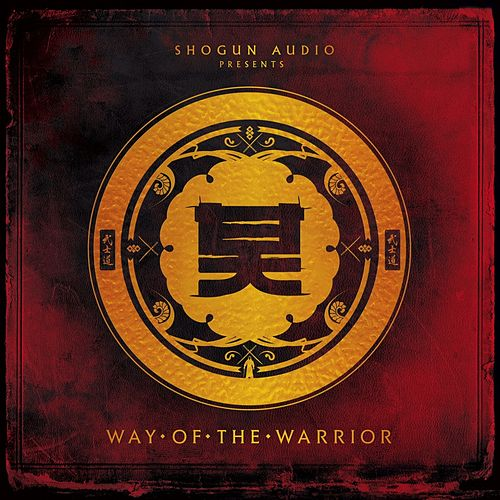 Shogun Audio Presents - Way of the Warrior by Various Artists