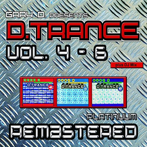 Gary D. pres. D.Trance, Vol. 4-6 (Platinuum Remastered) von Various Artists
