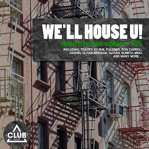 We'll House U! - Deep'n'House Edition, Vol. 25 de Various Artists