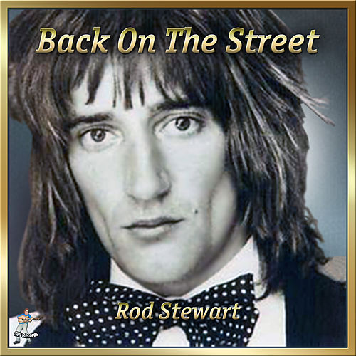 Back On The Street Again by Rod Stewart